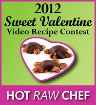 Hot Raw Chef Sweet Valentine Video Recipe Contest
