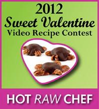 Hot Raw Chef Sweet Valentine Video Recipe Contest